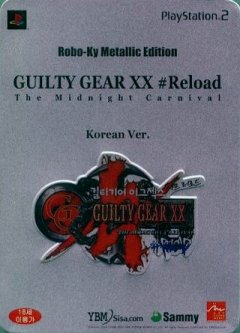 Guilty Gear X2 #Reload [Robo-Ky Metallic Edition] (JAP)