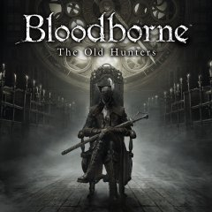 Bloodborne: The Old Hunters (EU)