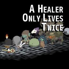 Healer Only Lives Twice, A (EU)