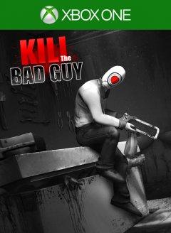 Kill The Bad Guy (US)