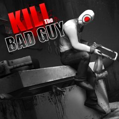 Kill The Bad Guy (EU)