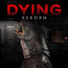 Dying: Reborn (EU)