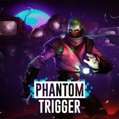 Phantom Trigger (EU)