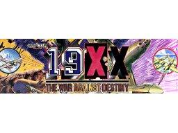 <a href='http://www.playright.dk/arcade/titel/19xx-the-war-against-destiny'>19XX: The War Against Destiny</a> &nbsp;  6/30