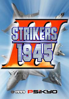 Strikers 1945 III (ARC)  © Psikyo 1999   1/3