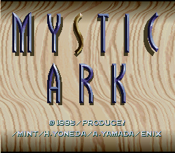 Mystic Ark (SNES)  © Enix 1995   1/3