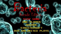 Bacteria: Arcade Edition (OU)   © SinisterSoft 2013    1/3