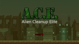 A.C.E.: Alien Cleanup Elite (WU)  © Nitrolic 2017   1/3