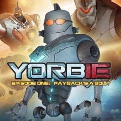 Yorbie: Episode One: Payback's A Bolt (EU)