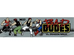 Bad Dudes Vs. Dragon Ninja (ARC)   © Data East 1988    3/3