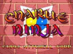 Charlie Ninja (ARC)  © Mitchell 1994   1/4