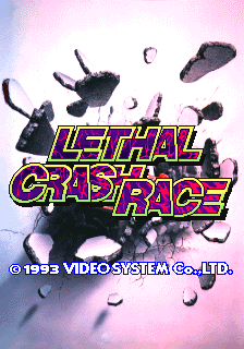 Lethal Crash Race (ARC)  © Video System 1993   1/5