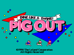 Pig Out (ARC)   © Leland 1990    1/4
