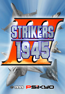 Strikers 1945 III (ARC)   © Psikyo 1999    1/3